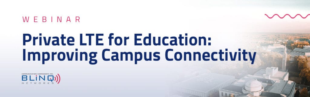 cbrs-private-lte-webinar-campus-connectivity